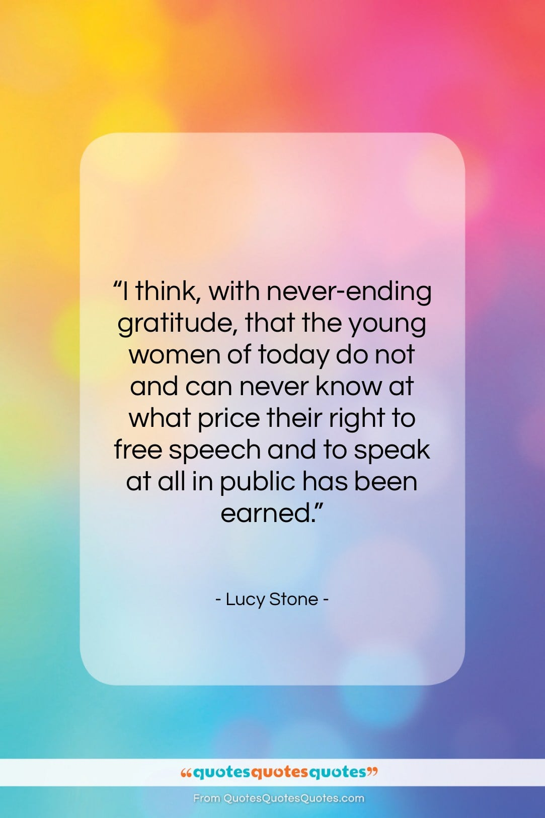 "Lucy Stone quote: ""I think, with never-ending gratitude, that the…""- at QuotesQuotesQuotes.com"