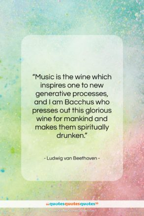 """Ludwig van Beethoven quote: """"Music is the wine which inspires one…""""- at QuotesQuotesQuotes.com"""