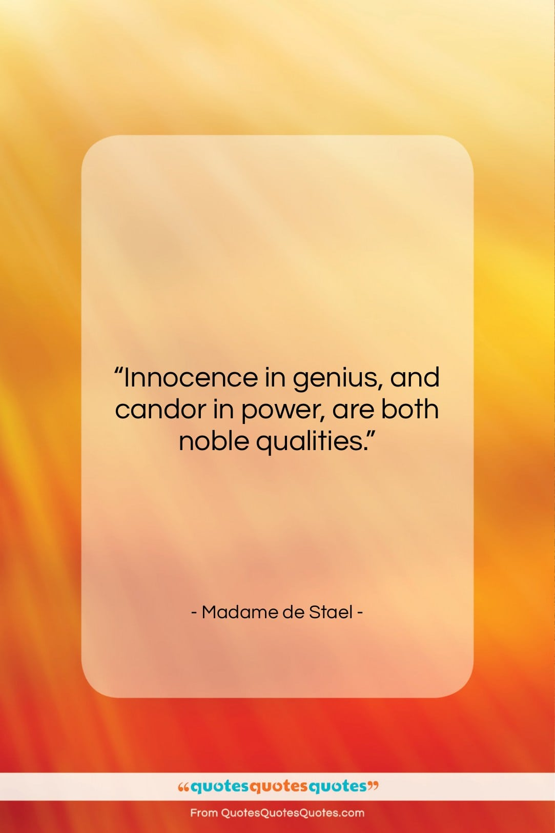 """Madame de Stael quote: """"Innocence in genius, and candor in power,…""""- at QuotesQuotesQuotes.com"""