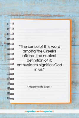 """Madame de Stael quote: """"The sense of this word among the…""""- at QuotesQuotesQuotes.com"""