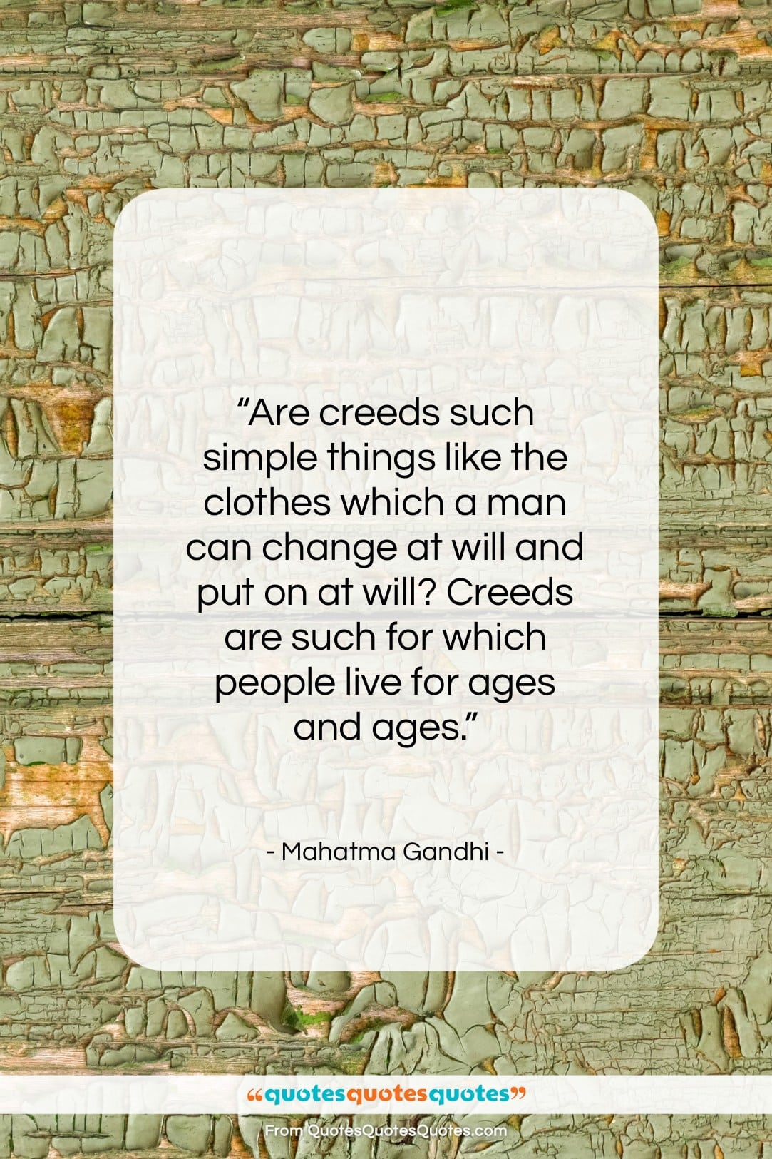 """Mahatma Gandhi quote: """"Are creeds such simple things like the…""""- at QuotesQuotesQuotes.com"""