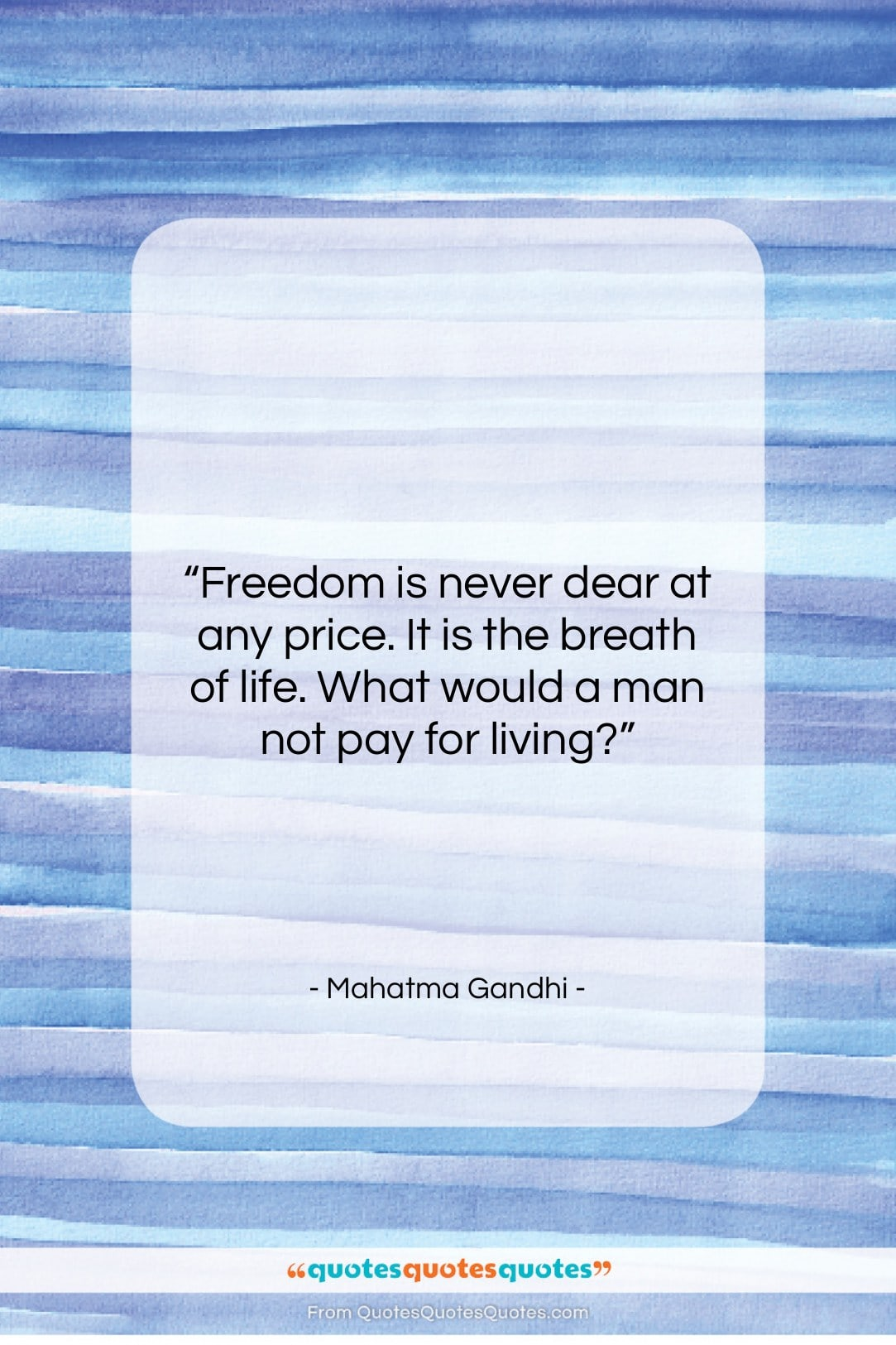 """Mahatma Gandhi quote: """"Freedom is never dear at any price….""""- at QuotesQuotesQuotes.com"""
