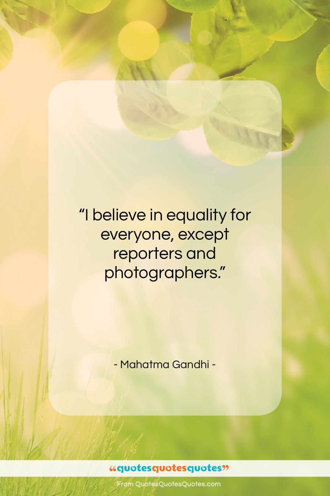 """Mahatma Gandhi quote: """"I believe in equality for everyone, except…""""- at QuotesQuotesQuotes.com"""