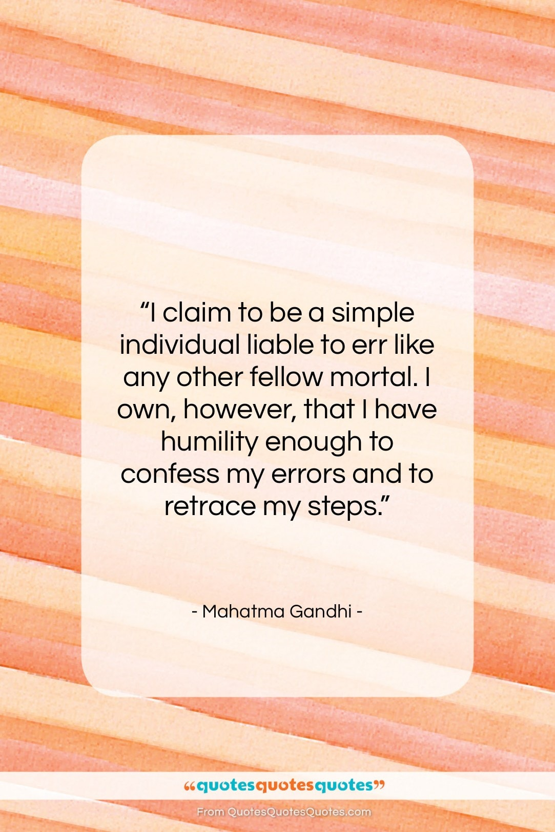 "Mahatma Gandhi quote: ""I claim to be a simple individual…""- at QuotesQuotesQuotes.com"