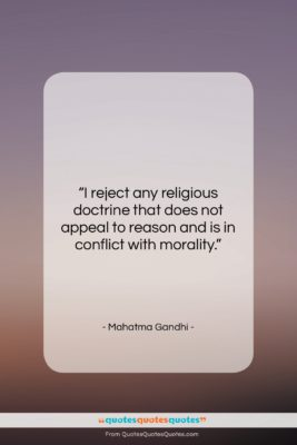 """Mahatma Gandhi quote: """"I reject any religious doctrine that does…""""- at QuotesQuotesQuotes.com"""