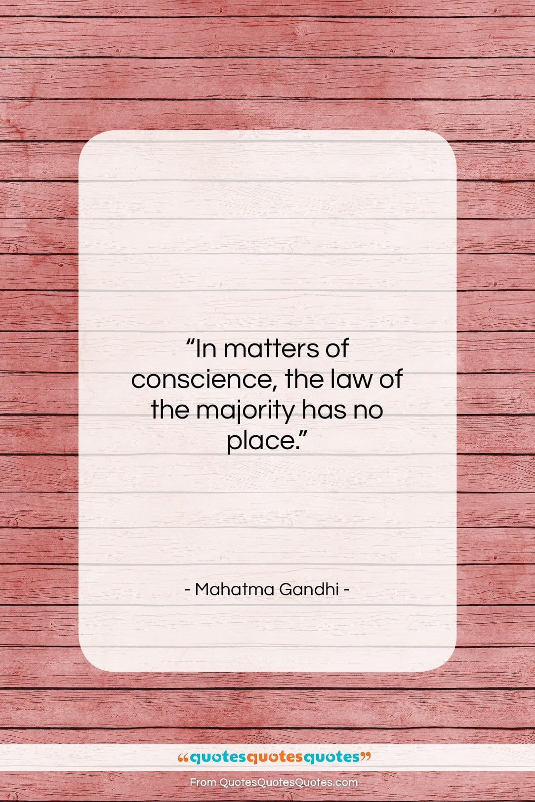 """Mahatma Gandhi quote: """"In matters of conscience, the law of…""""- at QuotesQuotesQuotes.com"""