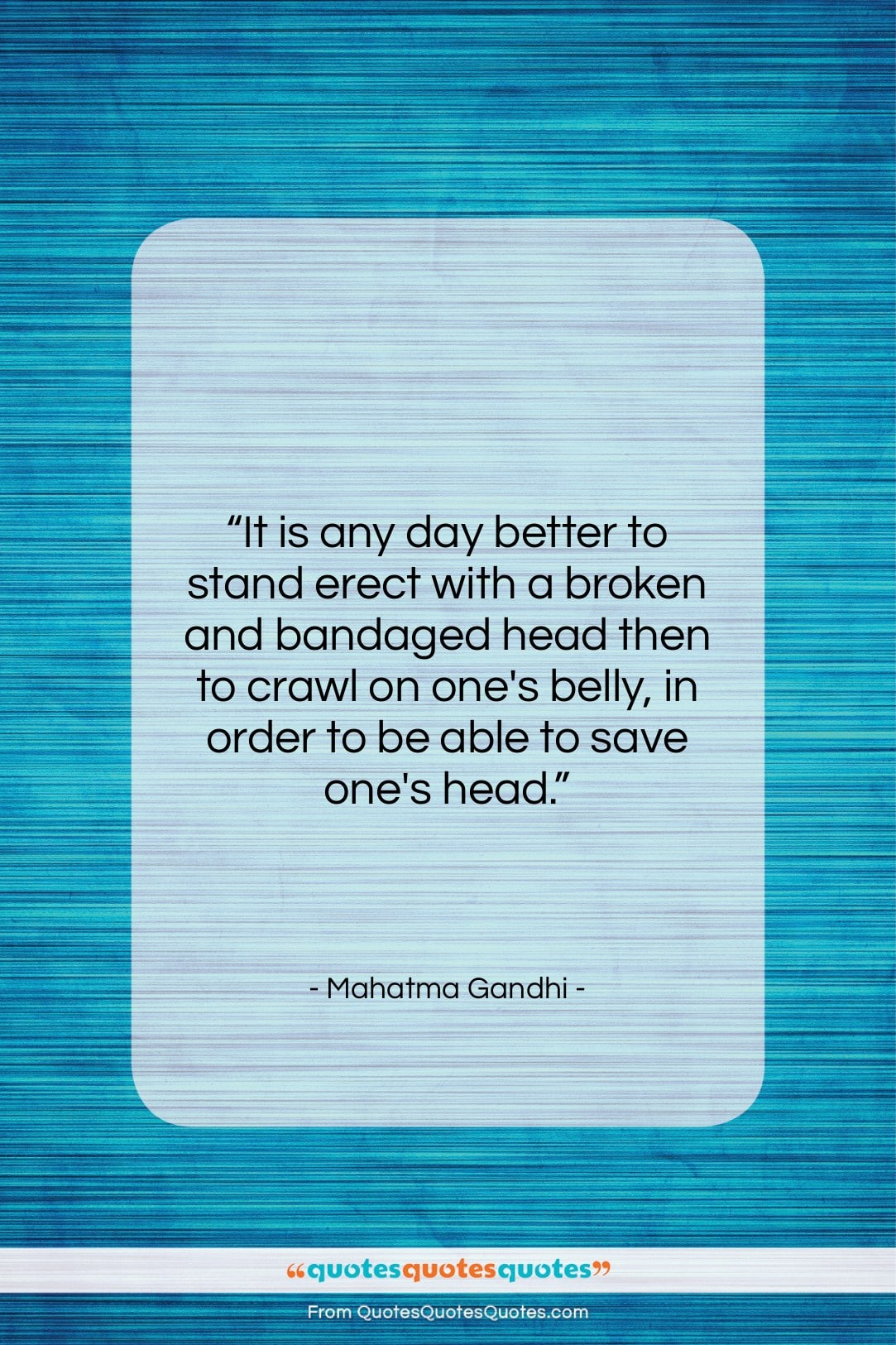 """Mahatma Gandhi quote: """"It is any day better to stand…""""- at QuotesQuotesQuotes.com"""