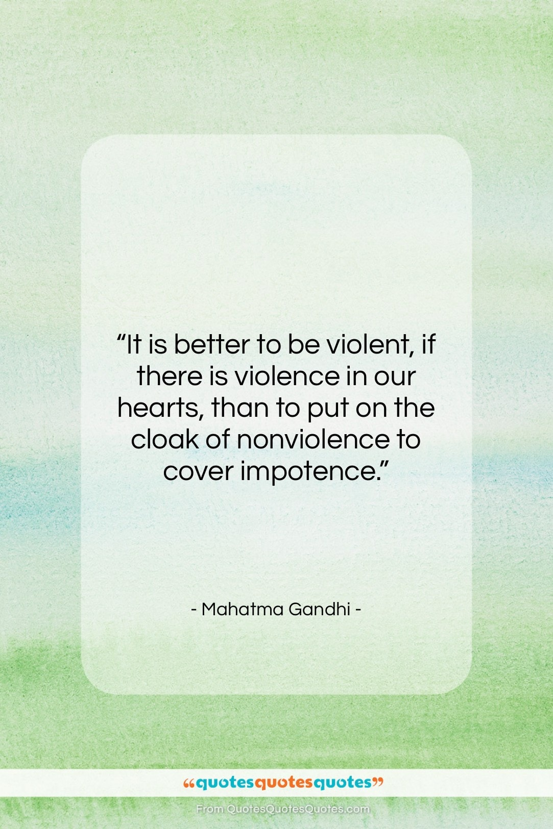 """Mahatma Gandhi quote: """"It is better to be violent, if…""""- at QuotesQuotesQuotes.com"""