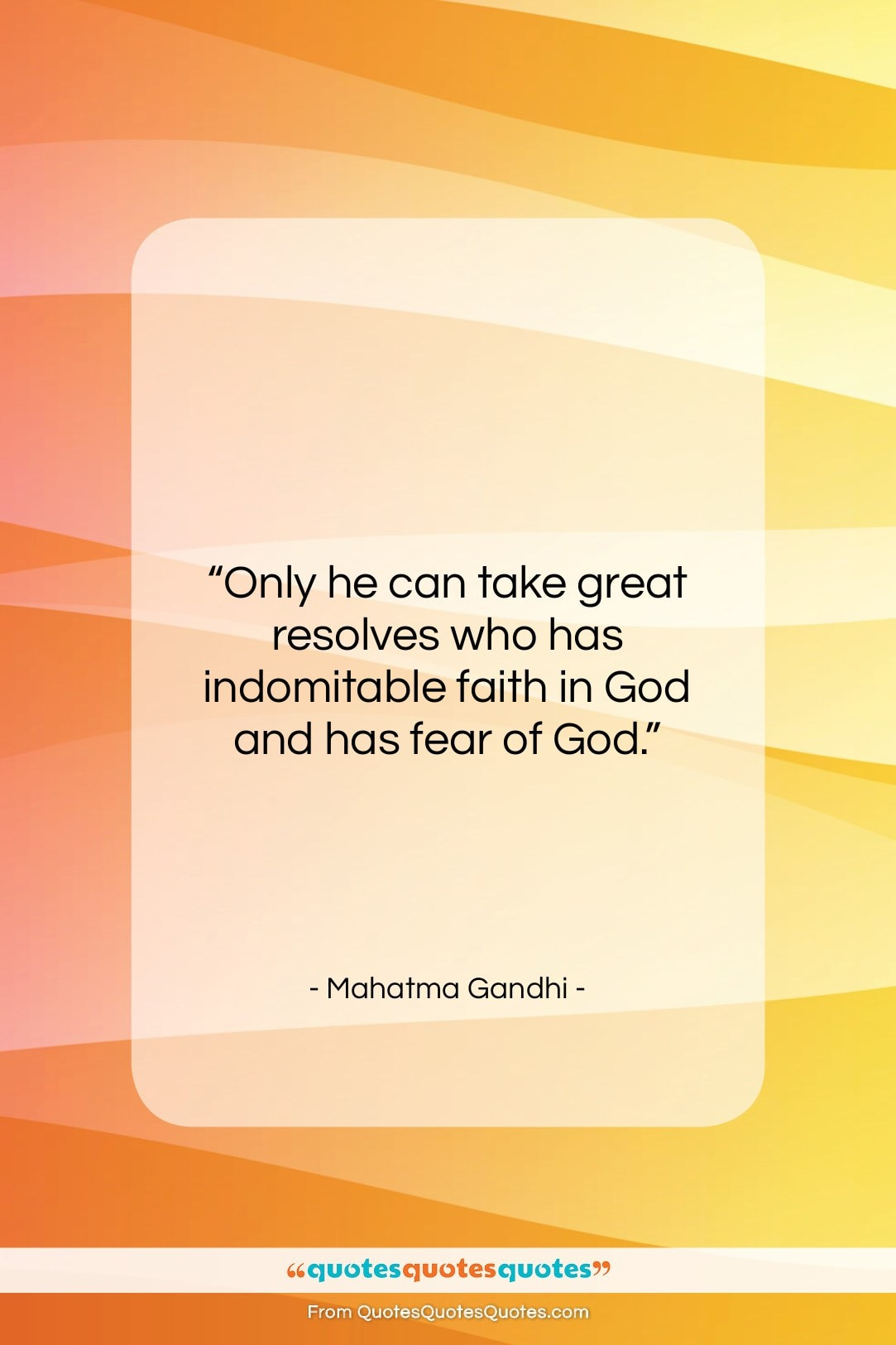 """Mahatma Gandhi quote: """"Only he can take great resolves who…""""- at QuotesQuotesQuotes.com"""