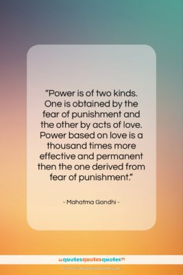 """Mahatma Gandhi quote: """"Power is of two kinds. One is…""""- at QuotesQuotesQuotes.com"""