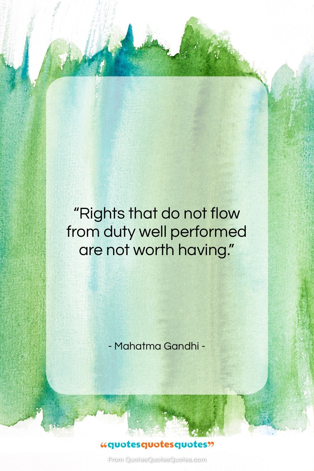 """Mahatma Gandhi quote: """"Rights that do not flow from duty…""""- at QuotesQuotesQuotes.com"""