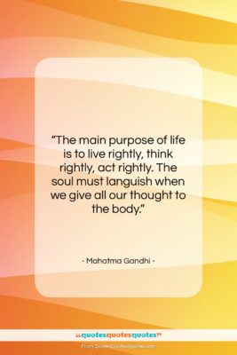 """Mahatma Gandhi quote: """"The main purpose of life is to…""""- at QuotesQuotesQuotes.com"""