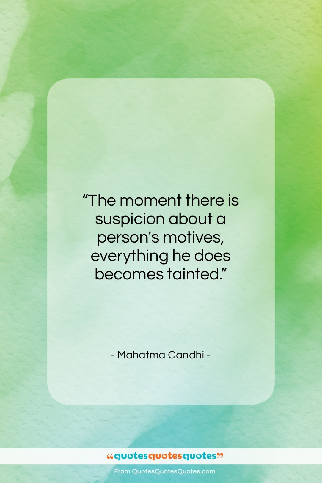 """Mahatma Gandhi quote: """"The moment there is suspicion about a…""""- at QuotesQuotesQuotes.com"""