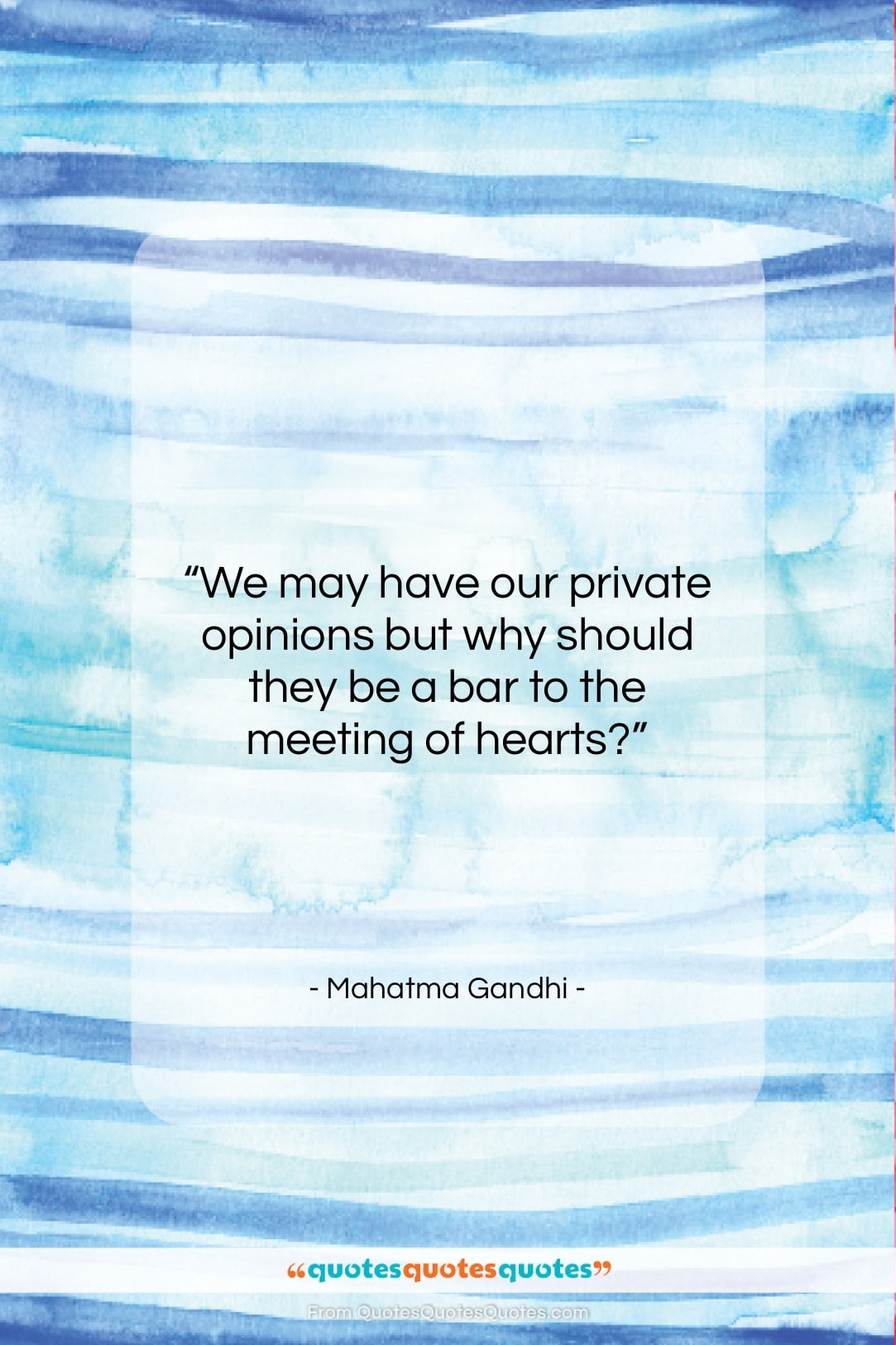 """Mahatma Gandhi quote: """"We may have our private opinions but…""""- at QuotesQuotesQuotes.com"""