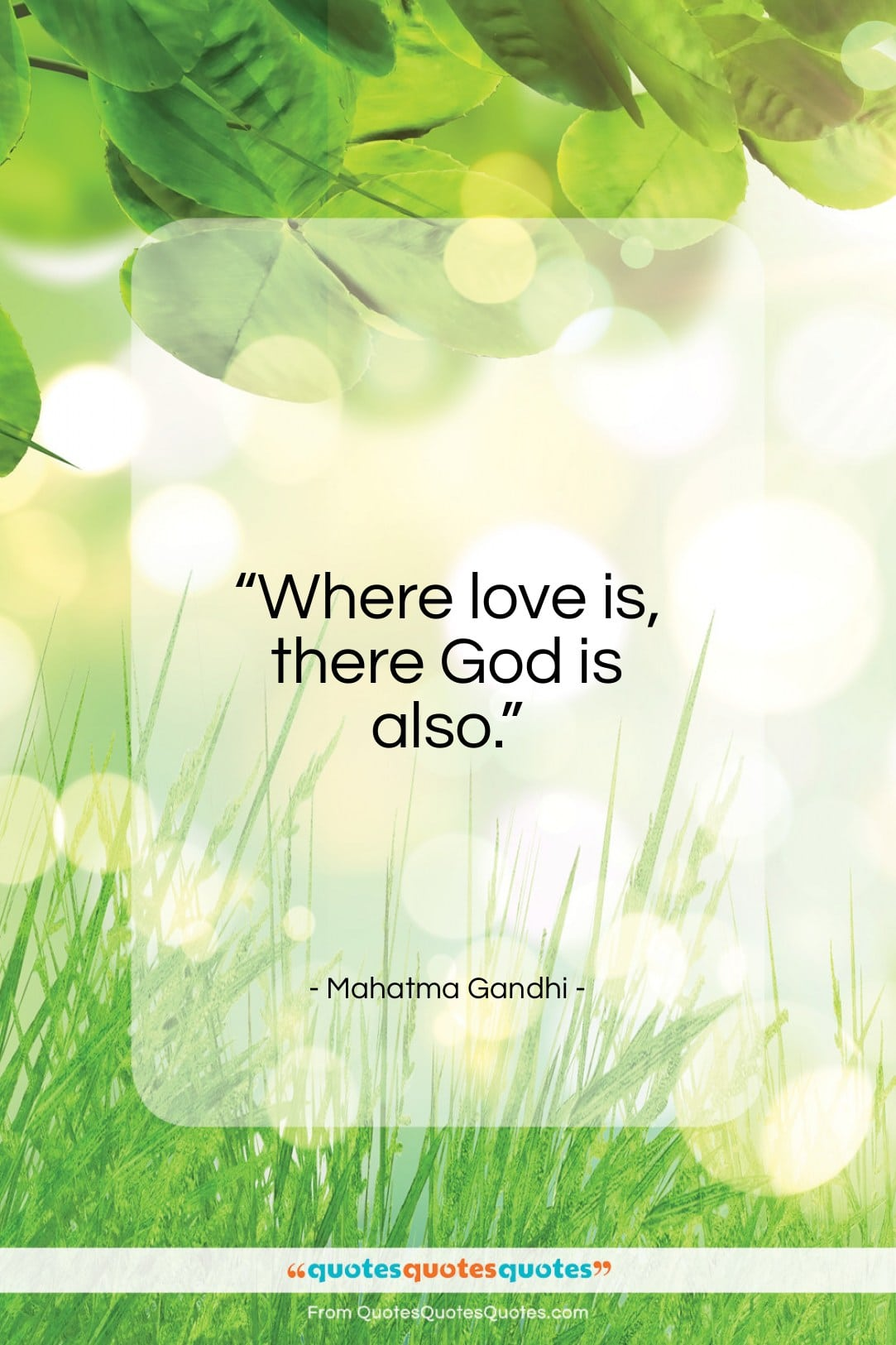 """Mahatma Gandhi quote: """"Where love is, there God is also…""""- at QuotesQuotesQuotes.com"""