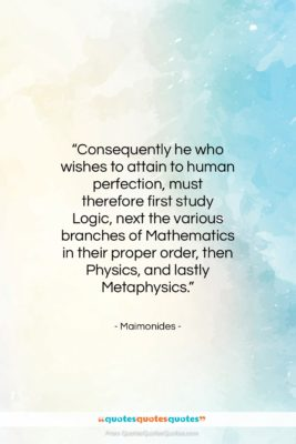 """Maimonides quote: """"Consequently he who wishes to attain to…""""- at QuotesQuotesQuotes.com"""