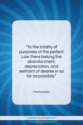 """Maimonides quote: """"To the totality of purposes of the…""""- at QuotesQuotesQuotes.com"""