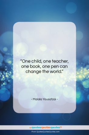"""Malala Yousafzai quote: """"One child, one teacher, one book, one…""""- at QuotesQuotesQuotes.com"""
