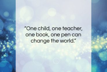 "Malala Yousafzai quote: ""One child, one teacher, one book, one…""- at QuotesQuotesQuotes.com"