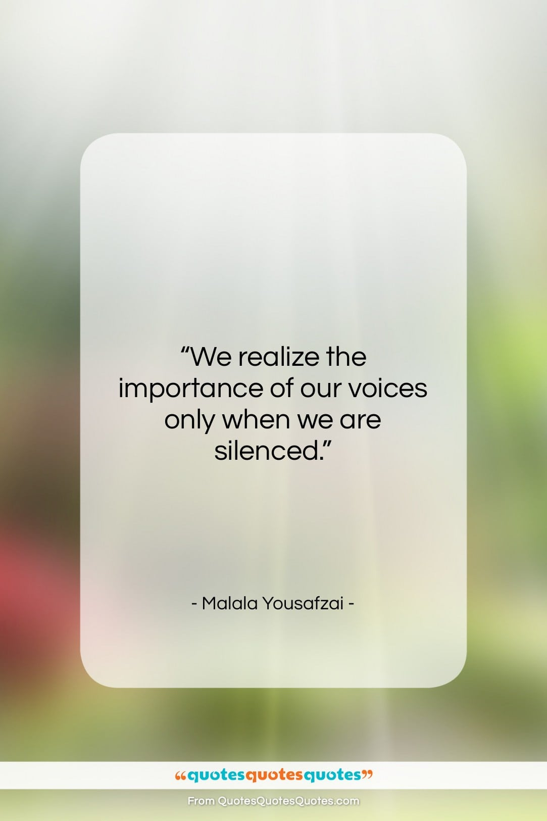 """Malala Yousafzai quote: """"We realize the importance of our voices…""""- at QuotesQuotesQuotes.com"""