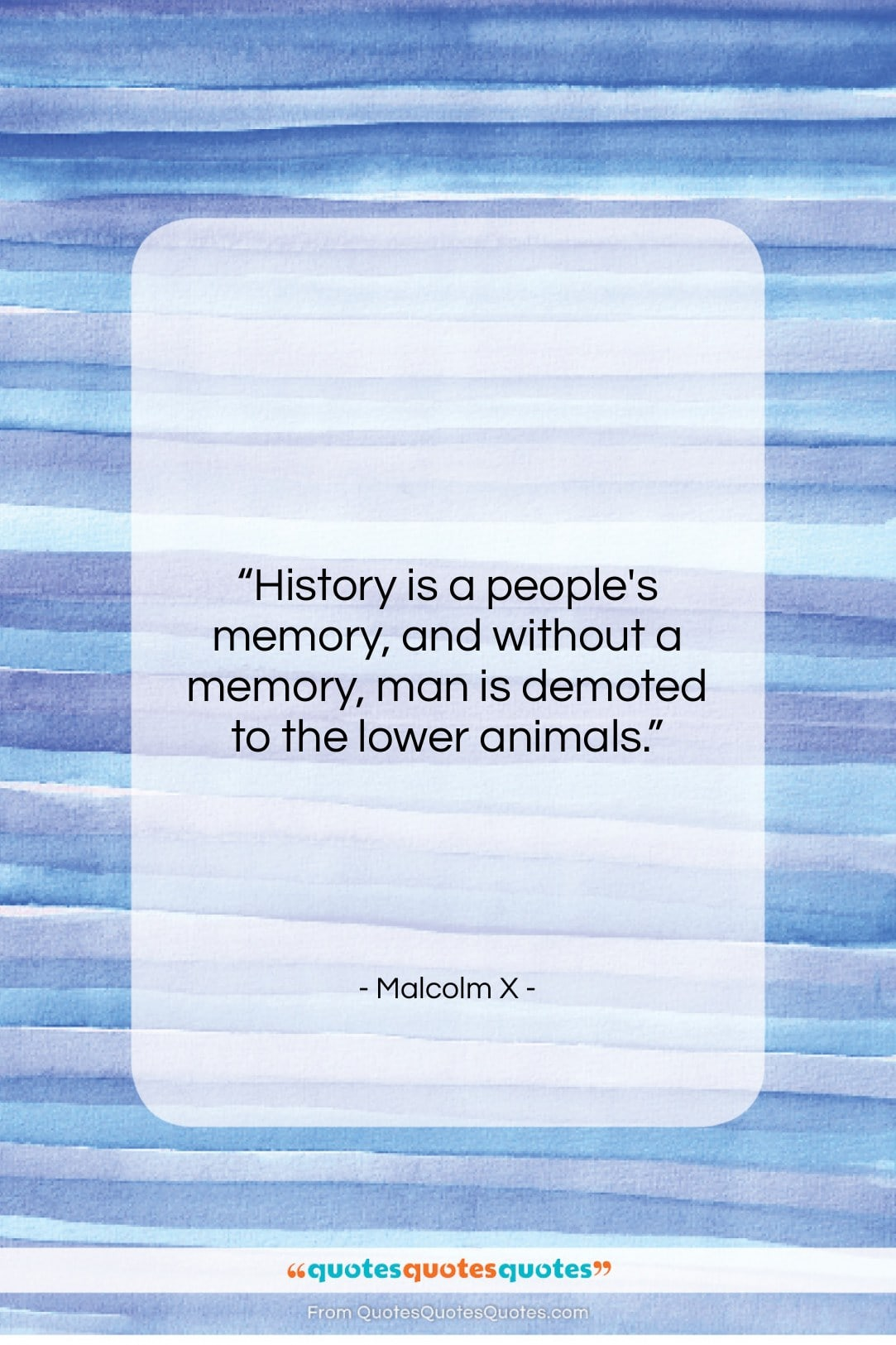 """Malcolm X quote: """"History is a people's memory, and without…""""- at QuotesQuotesQuotes.com"""
