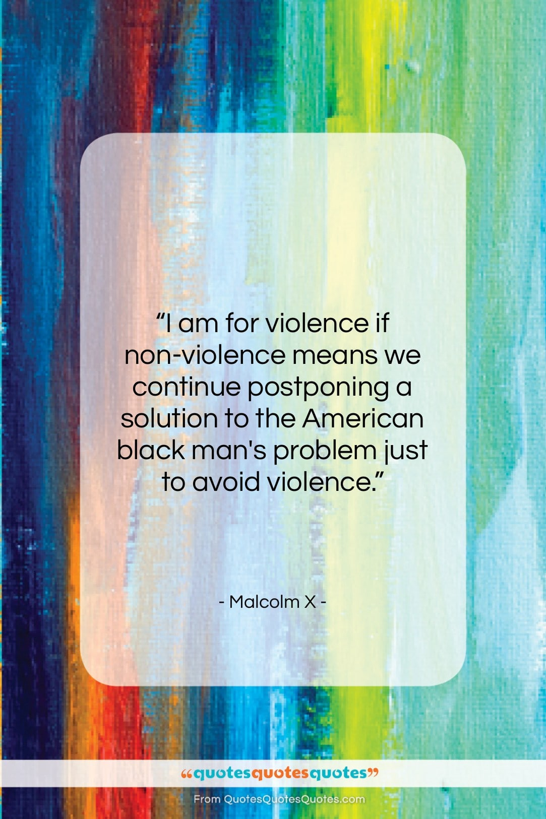 """Malcolm X quote: """"I am for violence if non-violence means…""""- at QuotesQuotesQuotes.com"""
