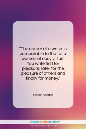 """Marcel Achard quote: """"The career of a writer is comparable…""""- at QuotesQuotesQuotes.com"""