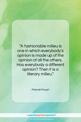 """Marcel Proust quote: """"A fashionable milieu is one in which…""""- at QuotesQuotesQuotes.com"""