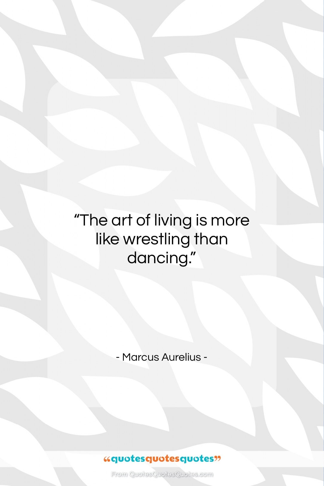 """Marcus Aurelius quote: """"The art of living is more like…""""- at QuotesQuotesQuotes.com"""