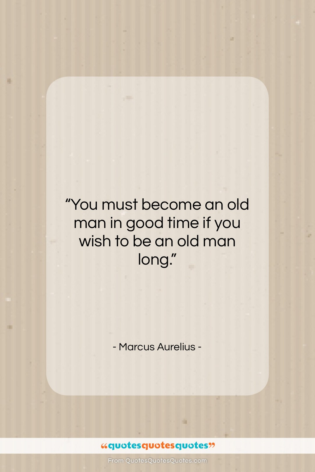 """Marcus Aurelius quote: """"You must become an old man in…""""- at QuotesQuotesQuotes.com"""