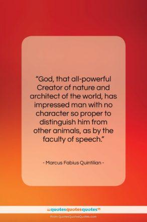 "Marcus Fabius Quintilian quote: ""God, that all-powerful Creator of nature and…""- at QuotesQuotesQuotes.com"