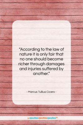 """Marcus Tullius Cicero quote: """"According to the law of nature it…""""- at QuotesQuotesQuotes.com"""