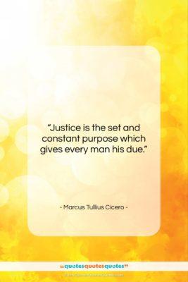 """Marcus Tullius Cicero quote: """"Justice is the set and constant purpose…""""- at QuotesQuotesQuotes.com"""