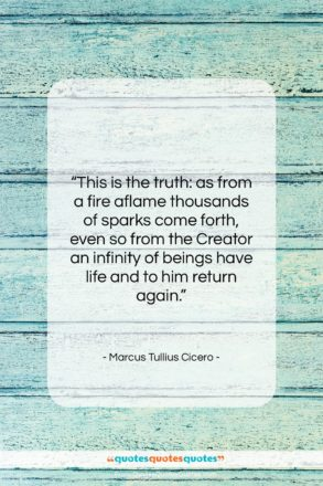 "Marcus Tullius Cicero quote: ""This is the truth: as from a…""- at QuotesQuotesQuotes.com"
