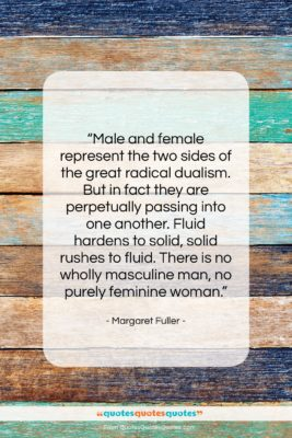 """Margaret Fuller quote: """"Male and female represent the two sides…""""- at QuotesQuotesQuotes.com"""