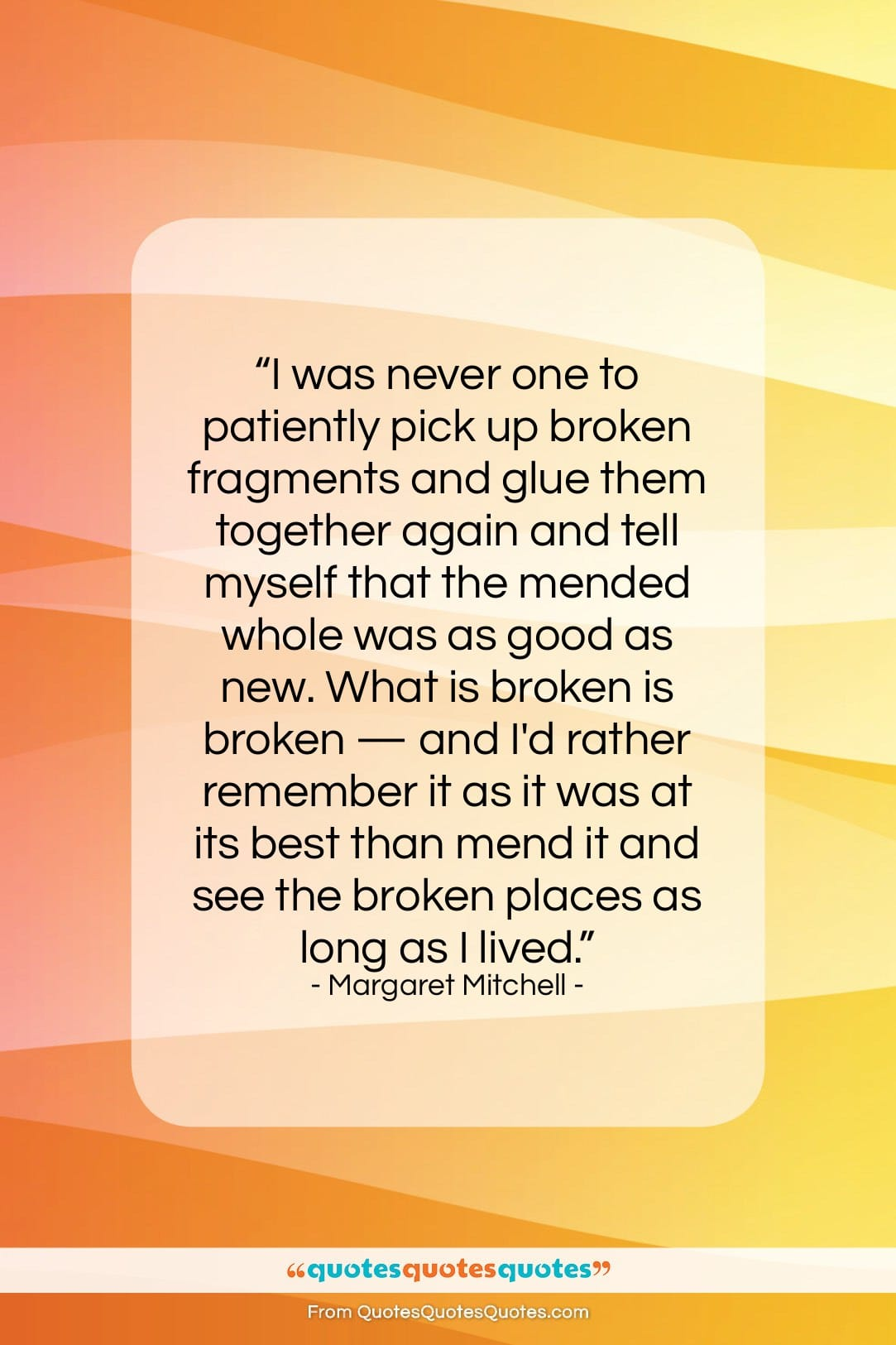 """Margaret Mitchell quote: """"I was never one to patiently pick…""""- at QuotesQuotesQuotes.com"""