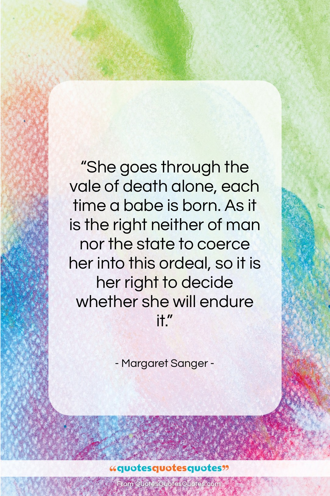 """Margaret Sanger quote: """"She goes through the vale of death…""""- at QuotesQuotesQuotes.com"""