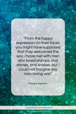 """Margot Asquith quote: """"From the happy expression on their faces…""""- at QuotesQuotesQuotes.com"""