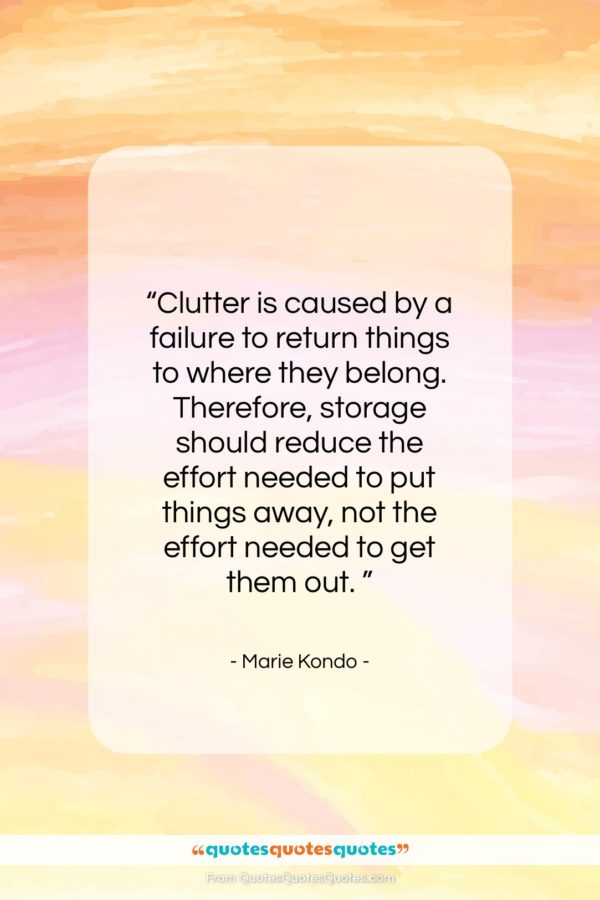 """Marie Kondo quote: """"Clutter is caused by a failure to…""""- at QuotesQuotesQuotes.com"""