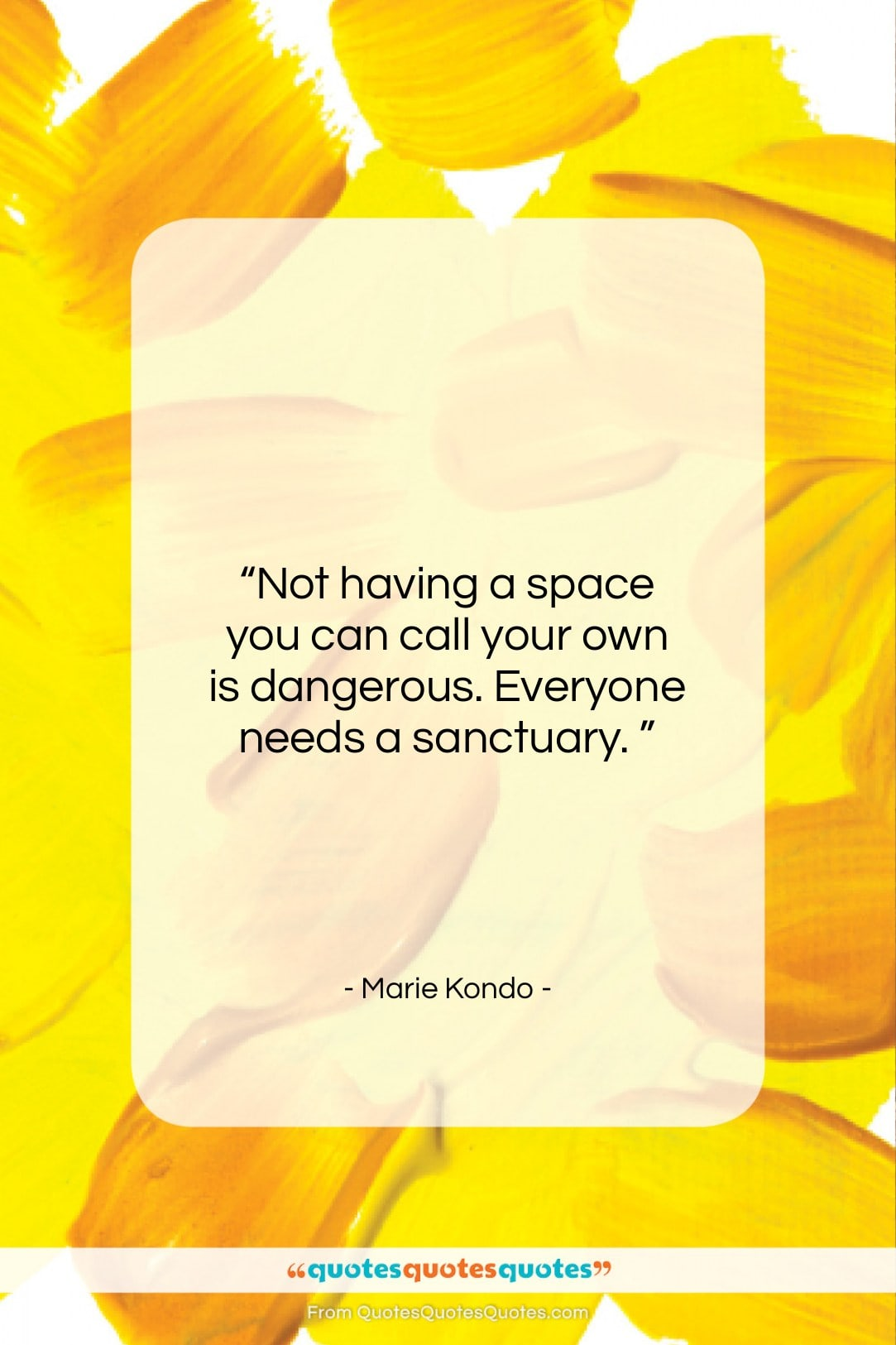 """Marie Kondo quote: """"Not having a space you can call…""""- at QuotesQuotesQuotes.com"""