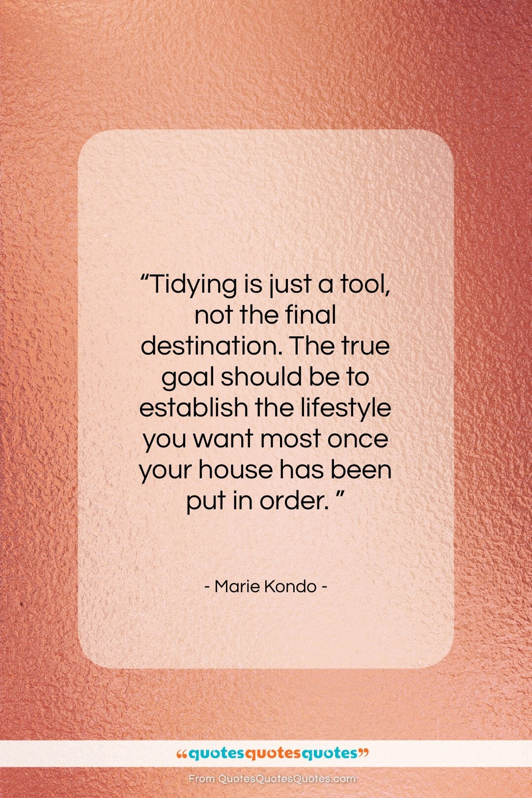 """Marie Kondo quote: """"Tidying is just a tool, not the…""""- at QuotesQuotesQuotes.com"""