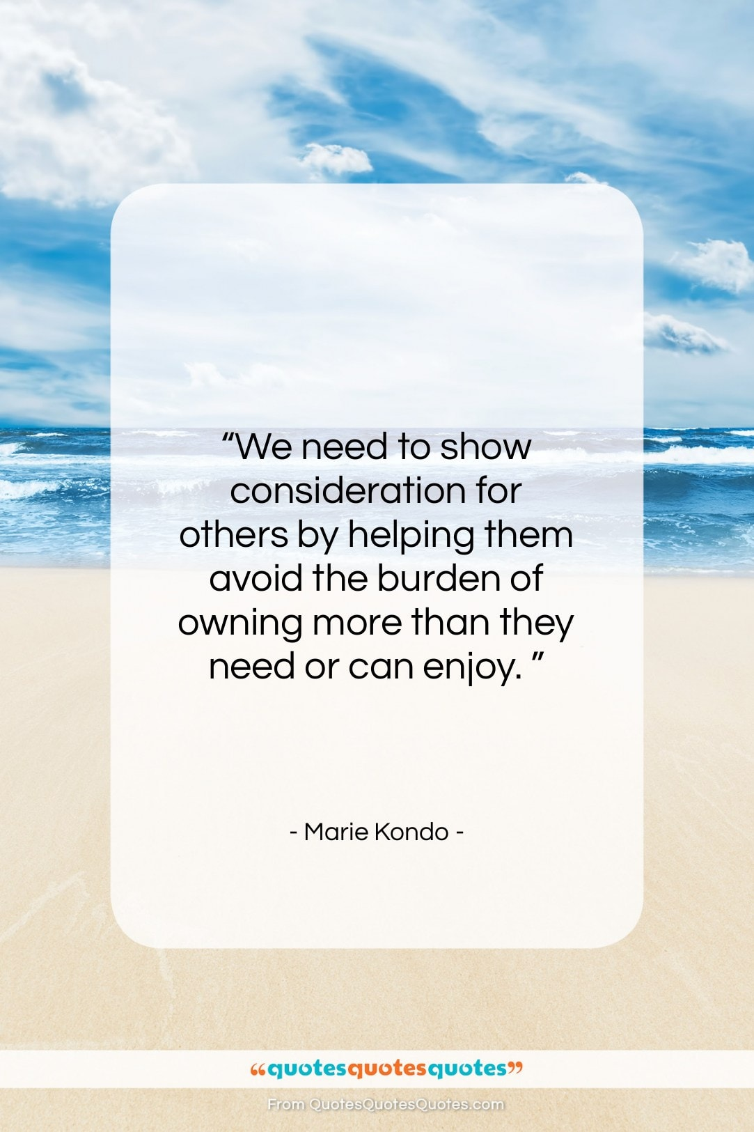 """Marie Kondo quote: """"We need to show consideration for others…""""- at QuotesQuotesQuotes.com"""