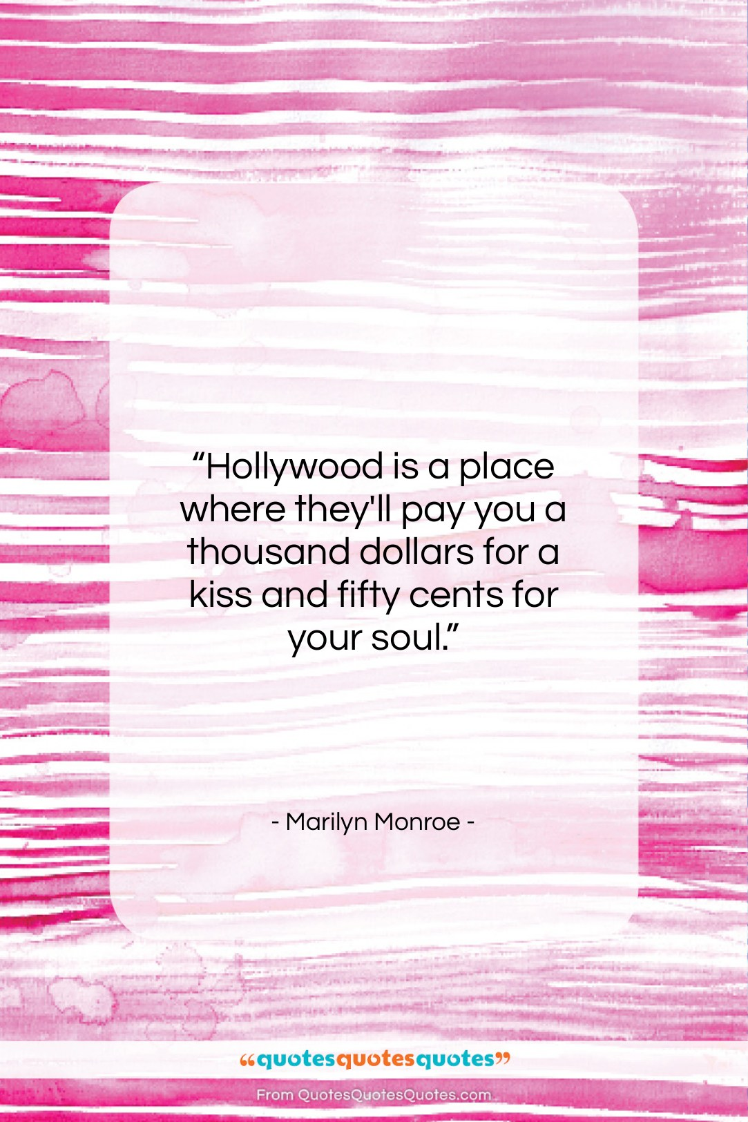 """Marilyn Monroe quote: """"Hollywood is a place where they'll pay…""""- at QuotesQuotesQuotes.com"""