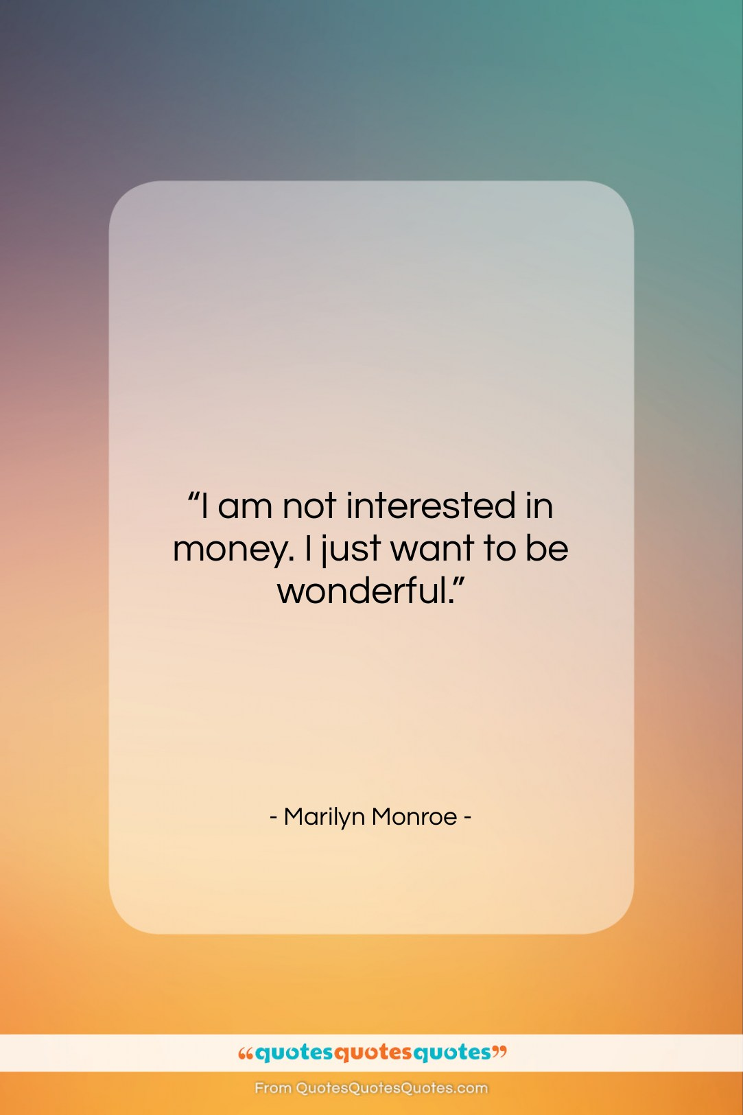 """Marilyn Monroe quote: """"I am not interested in money. I…""""- at QuotesQuotesQuotes.com"""