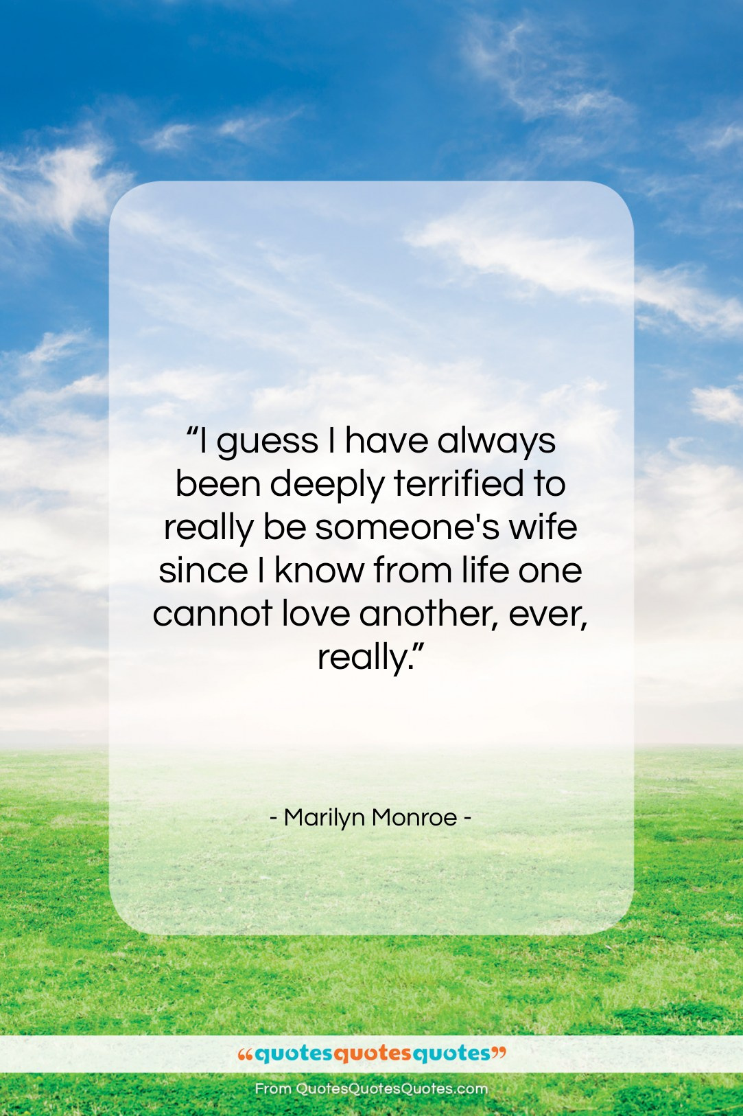 """Marilyn Monroe quote: """"I guess I have always been deeply…""""- at QuotesQuotesQuotes.com"""