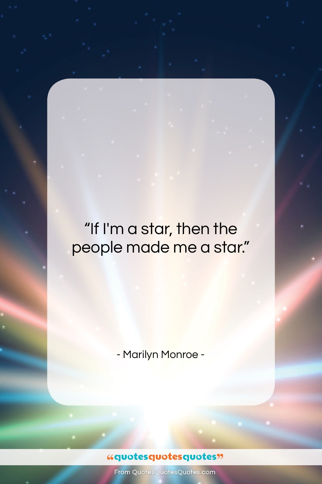 """Marilyn Monroe quote: """"If I'm a star, then the people…""""- at QuotesQuotesQuotes.com"""