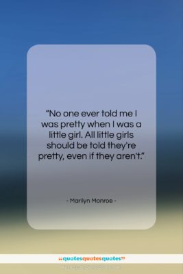 """Marilyn Monroe quote: """"No one ever told me I was…""""- at QuotesQuotesQuotes.com"""