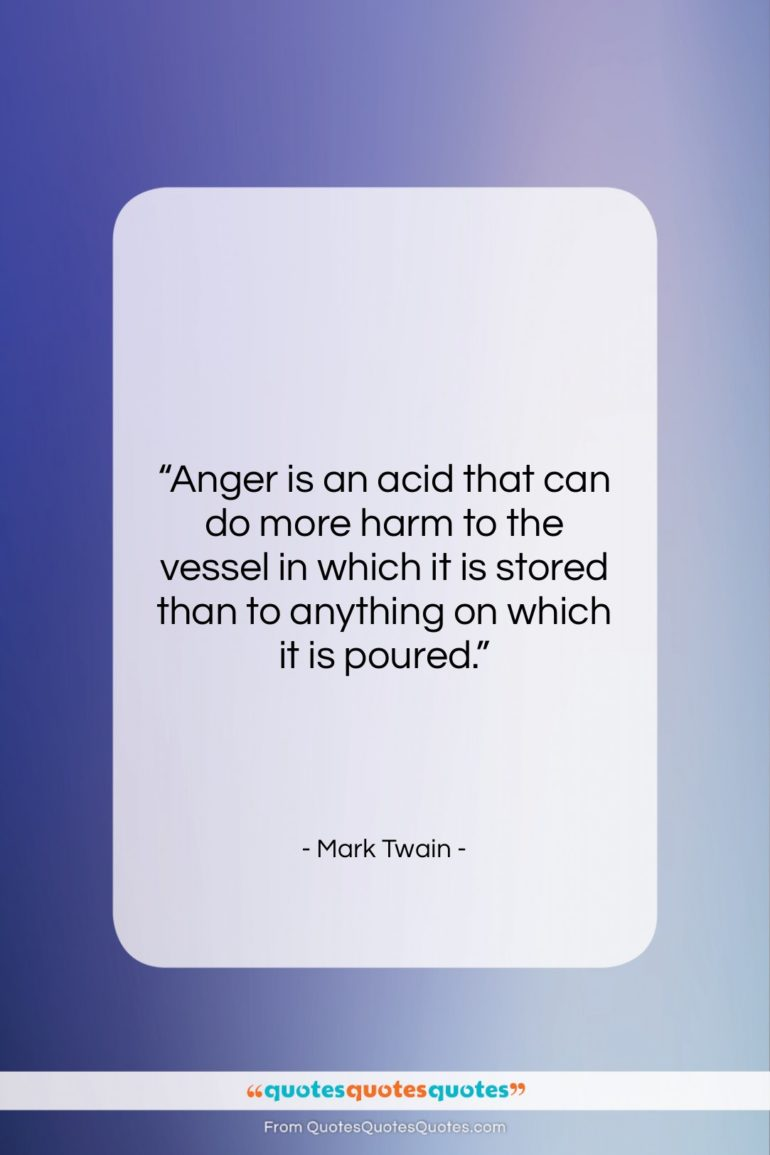 """Mark Twain quote: """"Anger is an acid that can do…""""- at QuotesQuotesQuotes.com"""