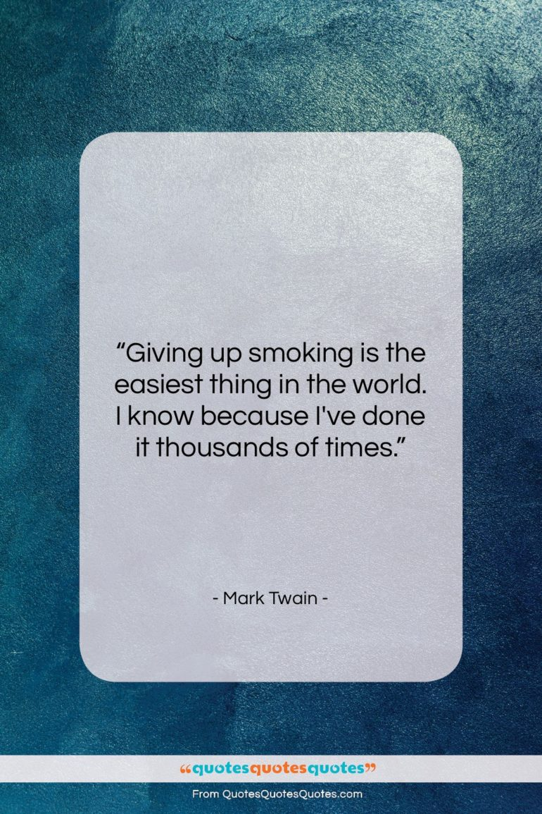"""Mark Twain quote: """"Giving up smoking is the easiest thing…""""- at QuotesQuotesQuotes.com"""
