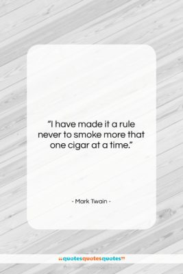 """Mark Twain quote: """"I have made it a rule never…""""- at QuotesQuotesQuotes.com"""